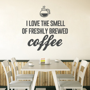 Love the smell of fresh coffee quote