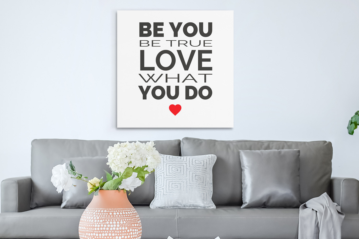 Be you be true love what you do