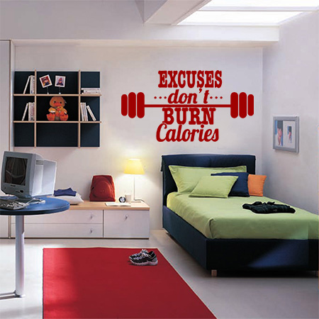 Excuses dont burn calories